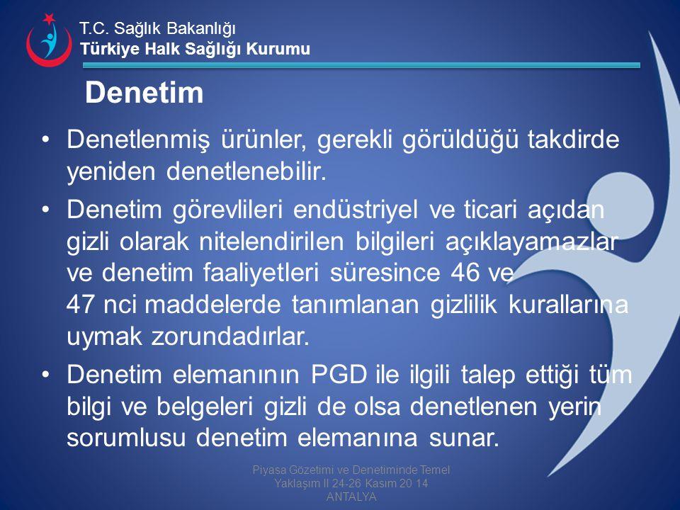 T.C. Sağlık Bakanlığı Türkiye Halk Sağlığı Kurumu Denetim Denetlenmiş ürünler, gerekli görüldüğü takdirde yeniden denetlenebilir. Denetim görevlileri
