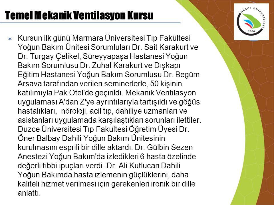 Temel Mekanik Ventilasyon Kursu  Kursun ilk günü Marmara Üniversitesi Tıp Fakültesi Yoğun Bakım Ünitesi Sorumluları Dr. Sait Karakurt ve Dr. Turgay Ç