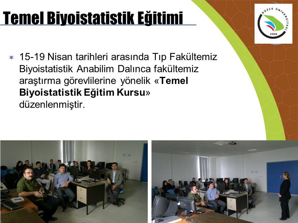 Temel Biyoistatistik Eğitimi  15-19 Nisan tarihleri arasında Tıp Fakültemiz Biyoistatistik Anabilim Dalınca fakültemiz araştırma görevlilerine yöneli