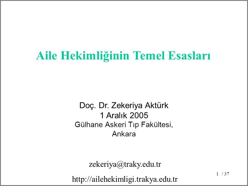 / 371 Doç. Dr. Zekeriya Aktürk 1 Aralık 2005 Gülhane Askeri Tıp Fakültesi, Ankara Aile Hekimliğinin Temel Esasları zekeriya@traky.edu.tr http://ailehe