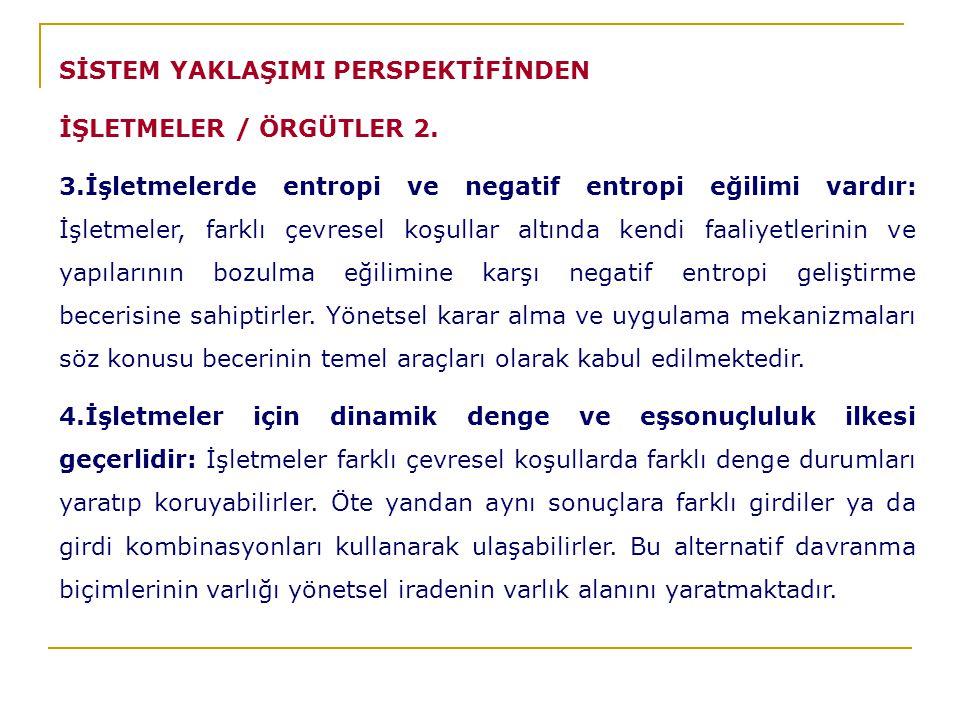 SİSTEM YAKLAŞIMI PERSPEKTİFİNDEN İŞLETMELER / ÖRGÜTLER 2.