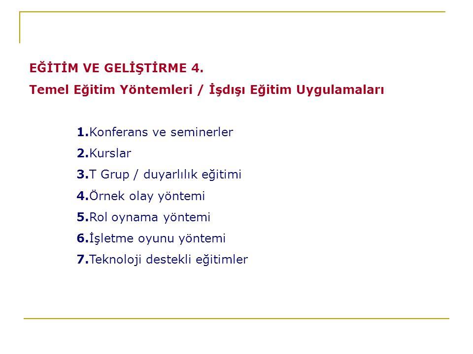 EĞİTİM VE GELİŞTİRME 4.