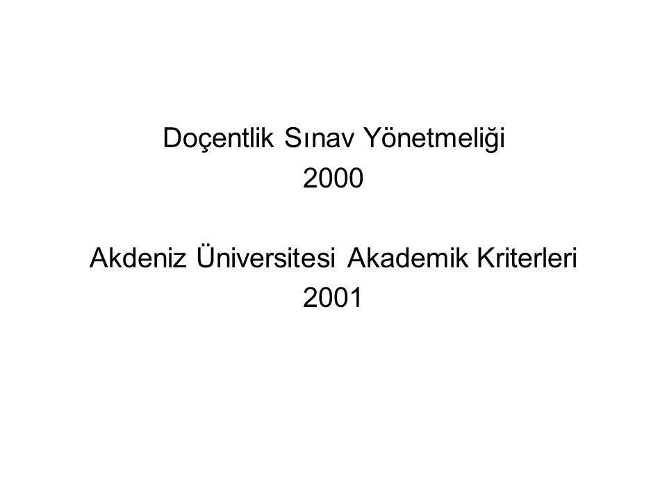Doçentlik Sınav Yönetmeliği 2000 Akdeniz Üniversitesi Akademik Kriterleri 2001