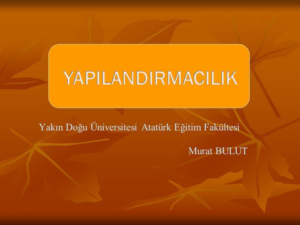 Yakın Doğu Üniversitesi Atatürk Eğitim Fakültesi Murat BULUT