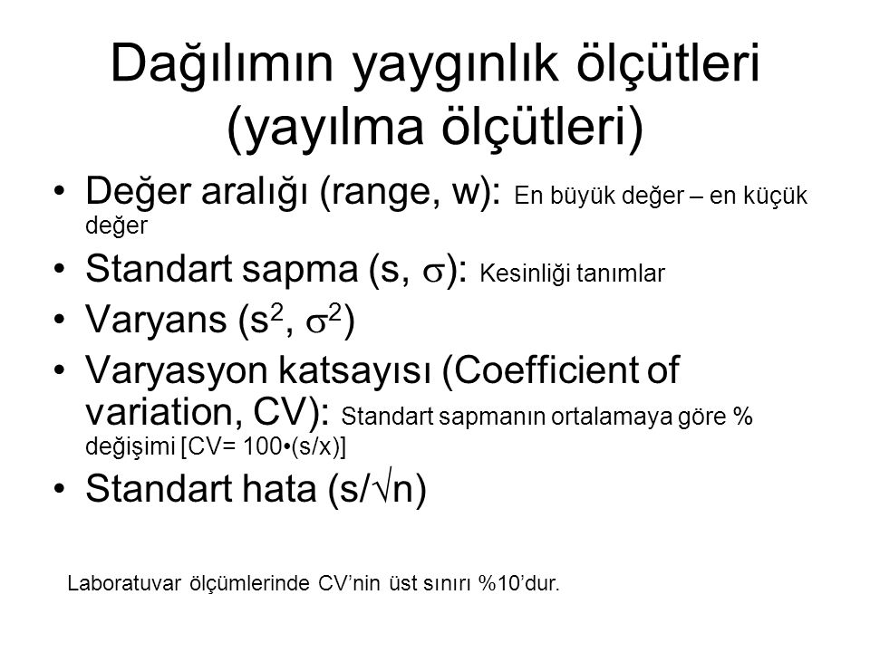 Dağılım şekli ölçütleri Ortalama=ortanca=mod ise dağılım normal dağılımdır.