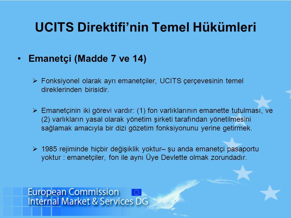 UCITS Direktifi'nin Temel Hükümleri Emanetçi (Madde 7 ve 14)  Fonksiyonel olarak ayrı emanetçiler, UCITS çerçevesinin temel direklerinden birisidir.