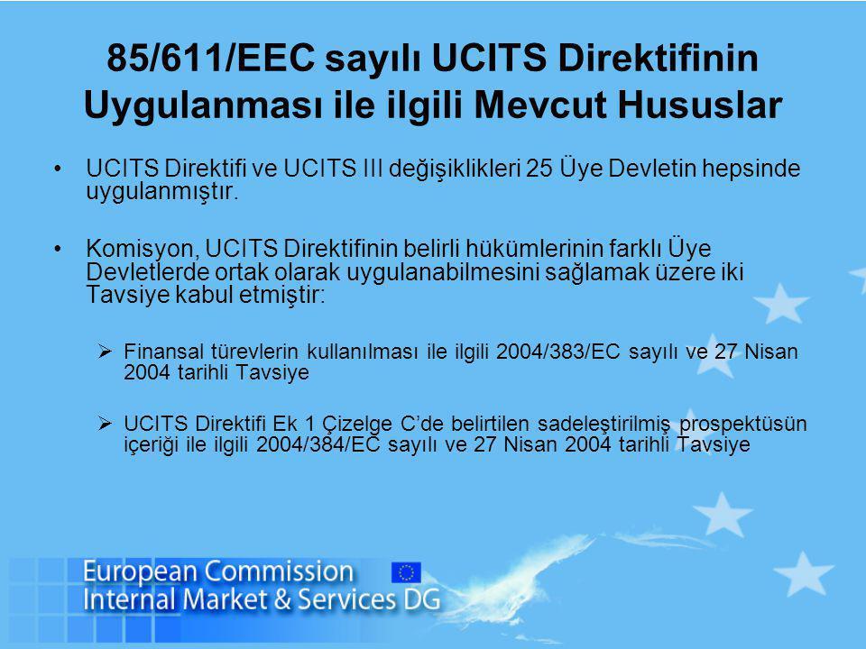 85/611/EEC sayılı UCITS Direktifinin Uygulanması ile ilgili Mevcut Hususlar UCITS Direktifi ve UCITS III değişiklikleri 25 Üye Devletin hepsinde uygul