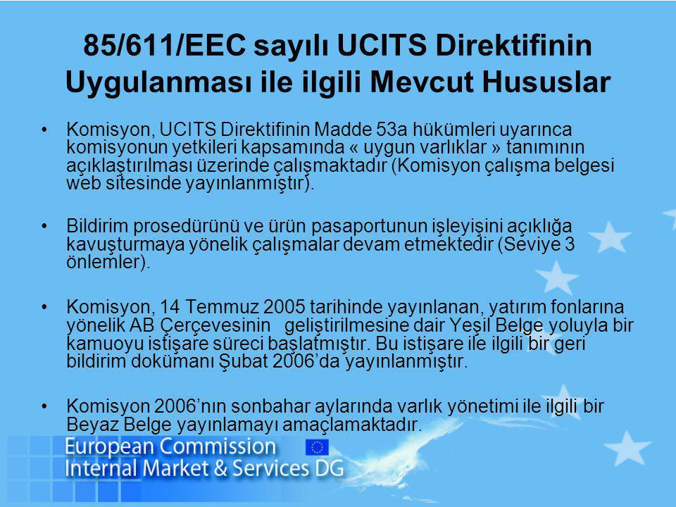 85/611/EEC sayılı UCITS Direktifinin Uygulanması ile ilgili Mevcut Hususlar Komisyon, UCITS Direktifinin Madde 53a hükümleri uyarınca komisyonun yetki
