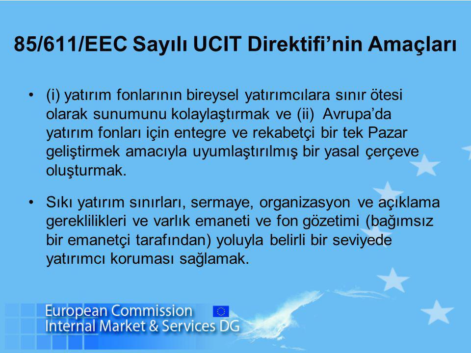 85/611/EEC Sayılı UCIT Direktifi'nin Amaçları (i) yatırım fonlarının bireysel yatırımcılara sınır ötesi olarak sunumunu kolaylaştırmak ve (ii) Avrupa'