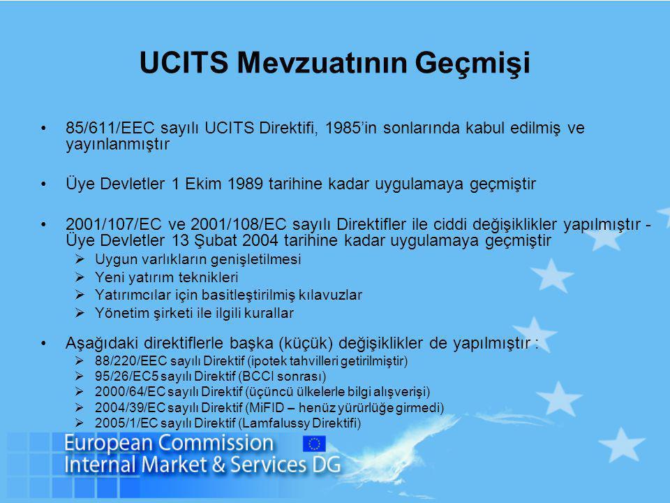 UCITS Mevzuatının Geçmişi 85/611/EEC sayılı UCITS Direktifi, 1985'in sonlarında kabul edilmiş ve yayınlanmıştır Üye Devletler 1 Ekim 1989 tarihine kad