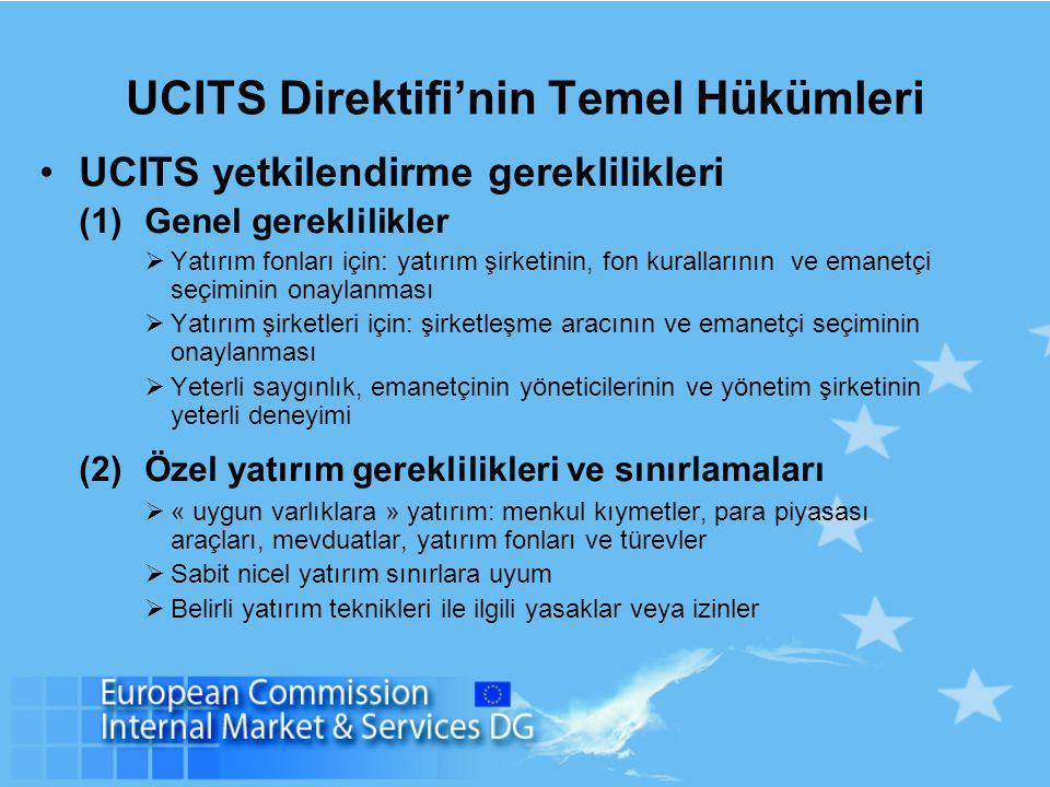 UCITS Direktifi'nin Temel Hükümleri UCITS yetkilendirme gereklilikleri (1)Genel gereklilikler  Yatırım fonları için: yatırım şirketinin, fon kurallar