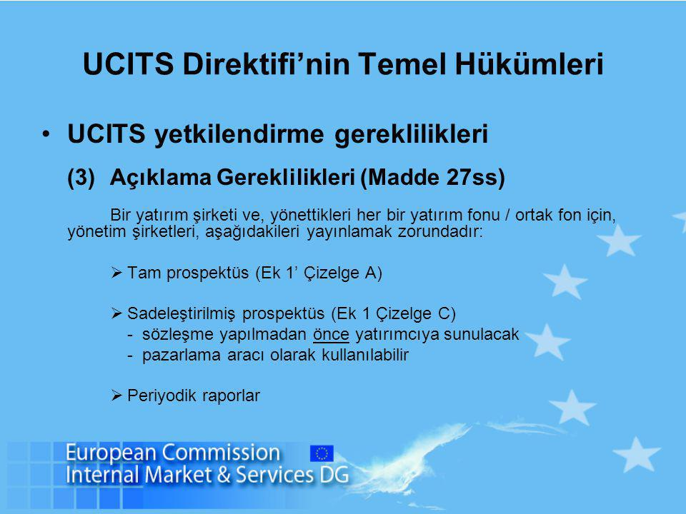 UCITS Direktifi'nin Temel Hükümleri UCITS yetkilendirme gereklilikleri (3)Açıklama Gereklilikleri (Madde 27ss) Bir yatırım şirketi ve, yönettikleri he