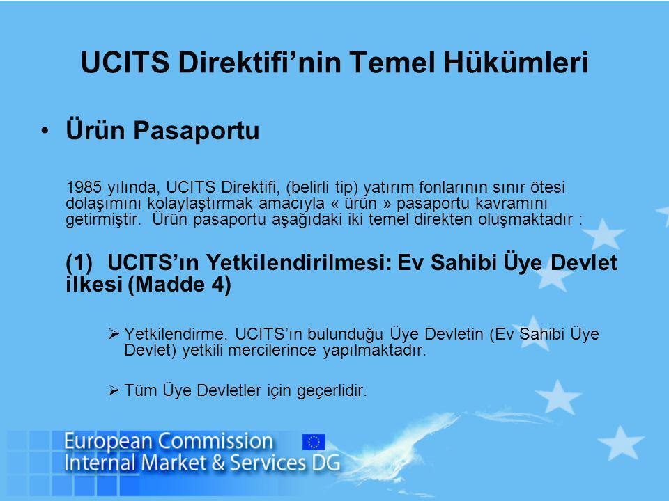 UCITS Direktifi'nin Temel Hükümleri Ürün Pasaportu 1985 yılında, UCITS Direktifi, (belirli tip) yatırım fonlarının sınır ötesi dolaşımını kolaylaştırm