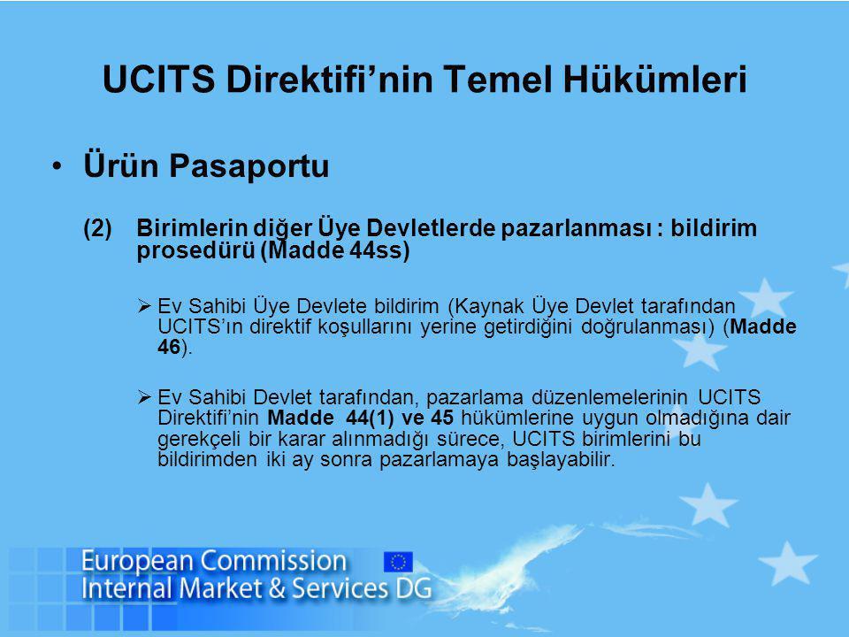 UCITS Direktifi'nin Temel Hükümleri Ürün Pasaportu (2)Birimlerin diğer Üye Devletlerde pazarlanması : bildirim prosedürü (Madde 44ss)  Ev Sahibi Üye