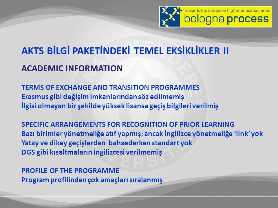 AKTS BİLGİ PAKETİNDEKİ TEMEL EKSİKLİKLER II ACADEMIC INFORMATION TERMS OF EXCHANGE AND TRANSITION PROGRAMMES Erasmus gibi değişim imkanlarından söz ed