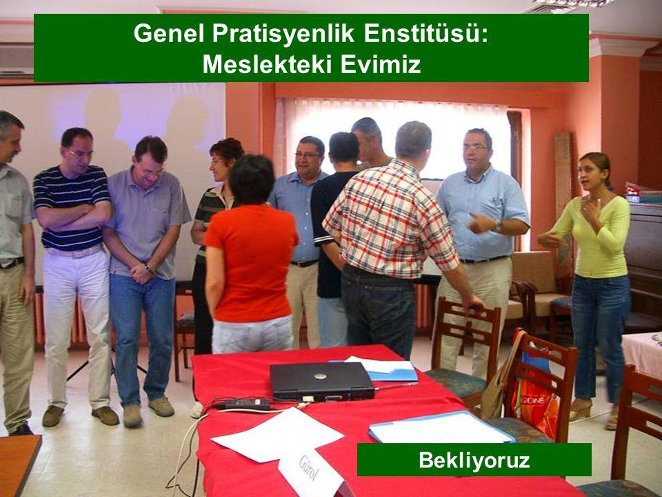 Genel Pratisyenlik Enstitüsü: Meslekteki Evimiz Bekliyoruz