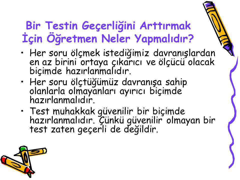 Bir Testin Geçerliğini Arttırmak İçin Öğretmen Neler Yapmalıdır.