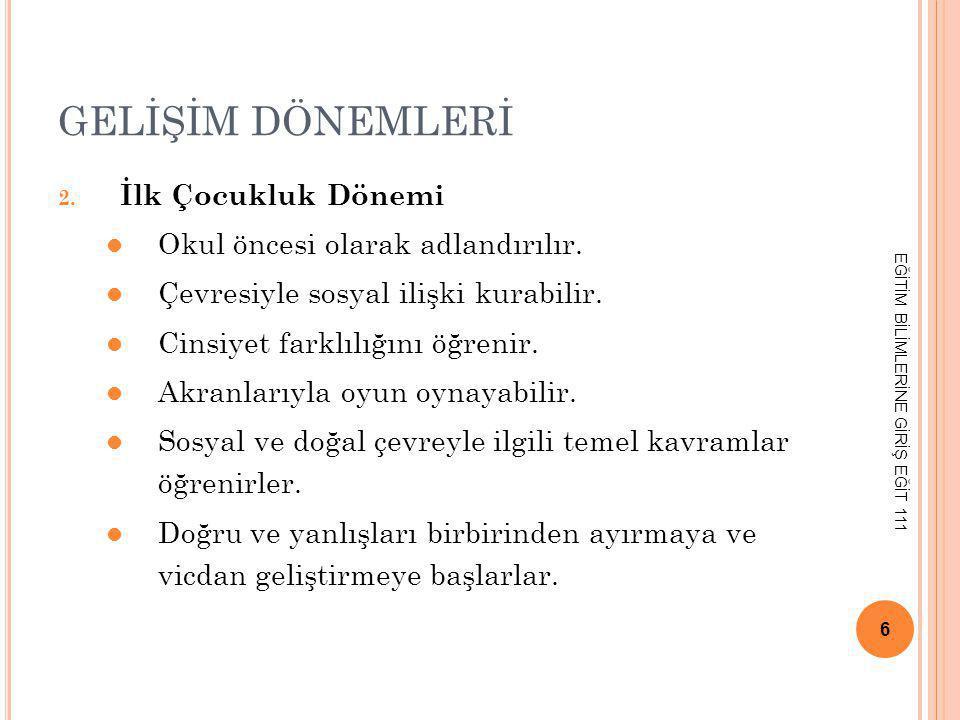 GELİŞİM DÖNEMLERİ 2.