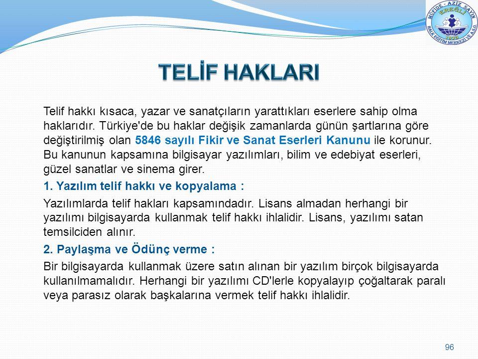 Telif hakkı kısaca, yazar ve sanatçıların yarattıkları eserlere sahip olma haklarıdır. Türkiye'de bu haklar değişik zamanlarda günün şartlarına göre d