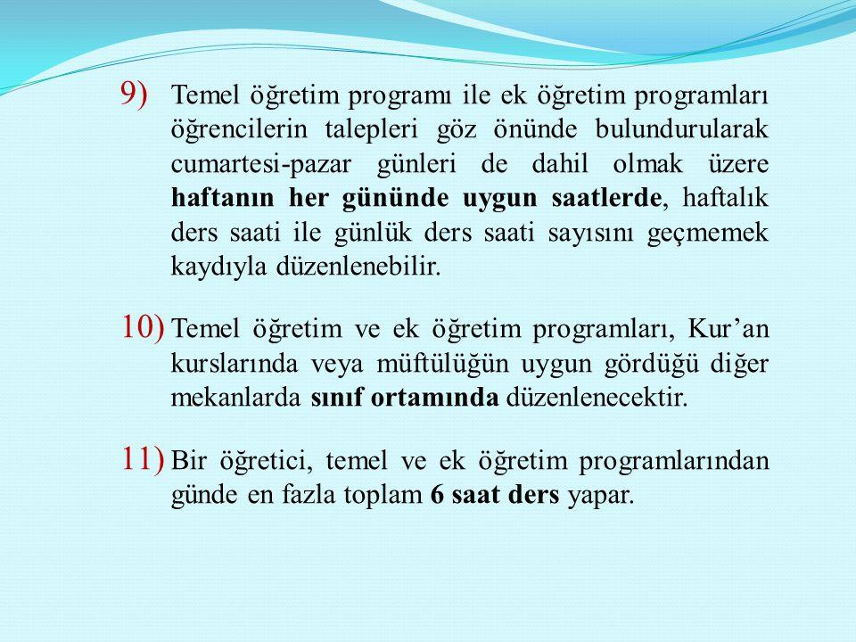 12) Bir öğretici, temel öğretim programına ek olarak en çok iki ek öğretim programında görev alabilir.