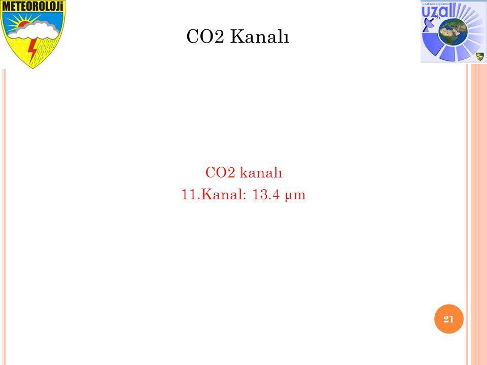 21 CO2 kanalı 11.Kanal: 13.4 µm CO2 Kanalı