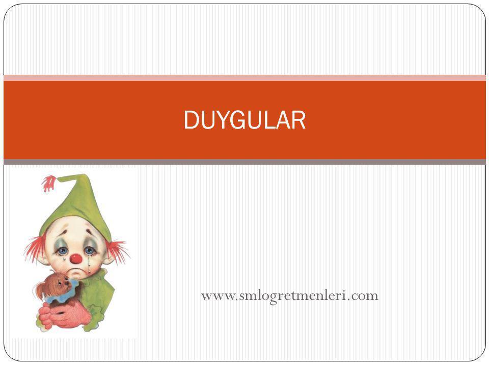 www.smlogretmenleri.com DUYGULAR