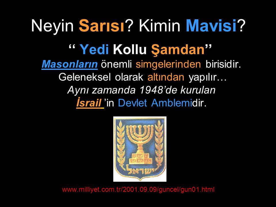 '' Yedi Kollu Şamdan'' Masonların önemli simgelerinden birisidir. Geleneksel olarak altından yapılır… Aynı zamanda 1948'de kurulan İsrail 'in Devlet A