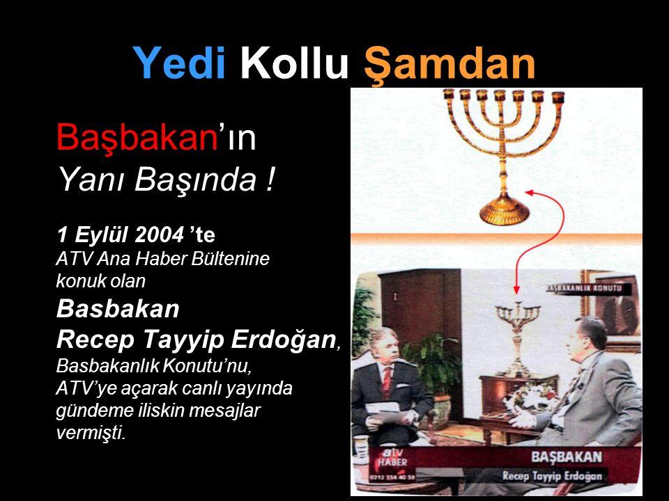 Yedi Kollu Şamdan Başbakan'ın Yanı Başında ! 1 Eylül 2004 'te ATV Ana Haber Bültenine konuk olan Basbakan Recep Tayyip Erdoğan, Basbakanlık Konutu'nu,