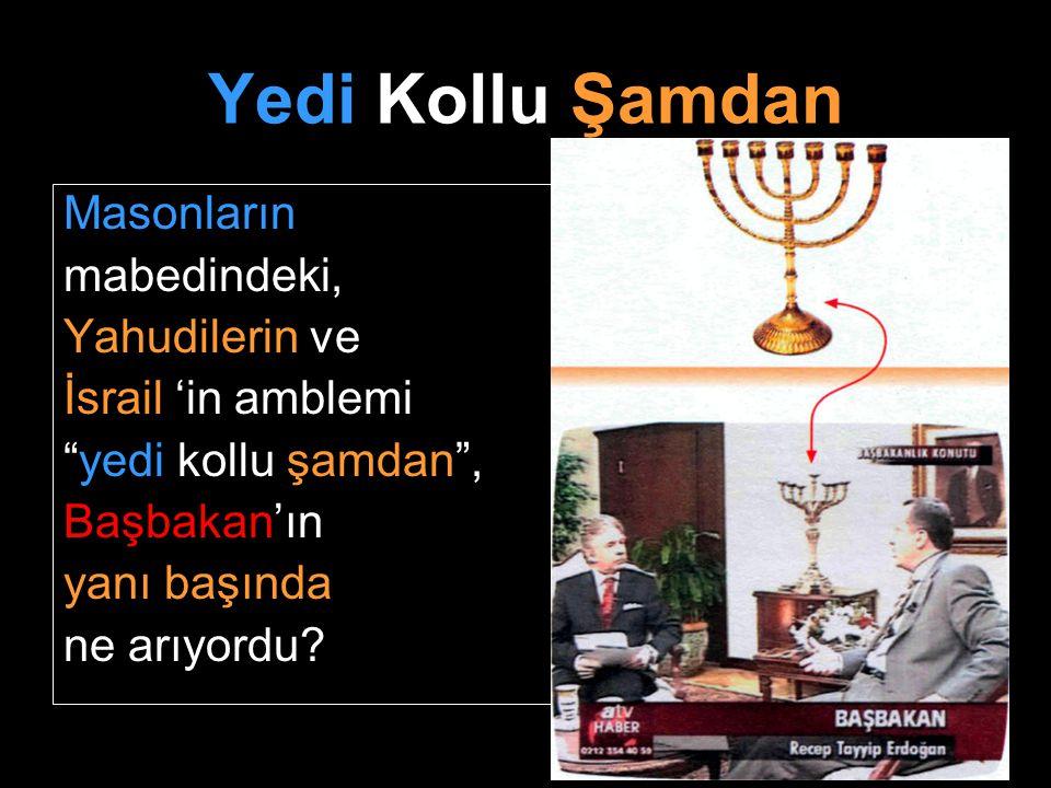 """Yedi Kollu Şamdan Masonların mabedindeki, Yahudilerin ve İsrail 'in amblemi """"yedi kollu şamdan"""", Başbakan'ın yanı başında ne arıyordu?"""