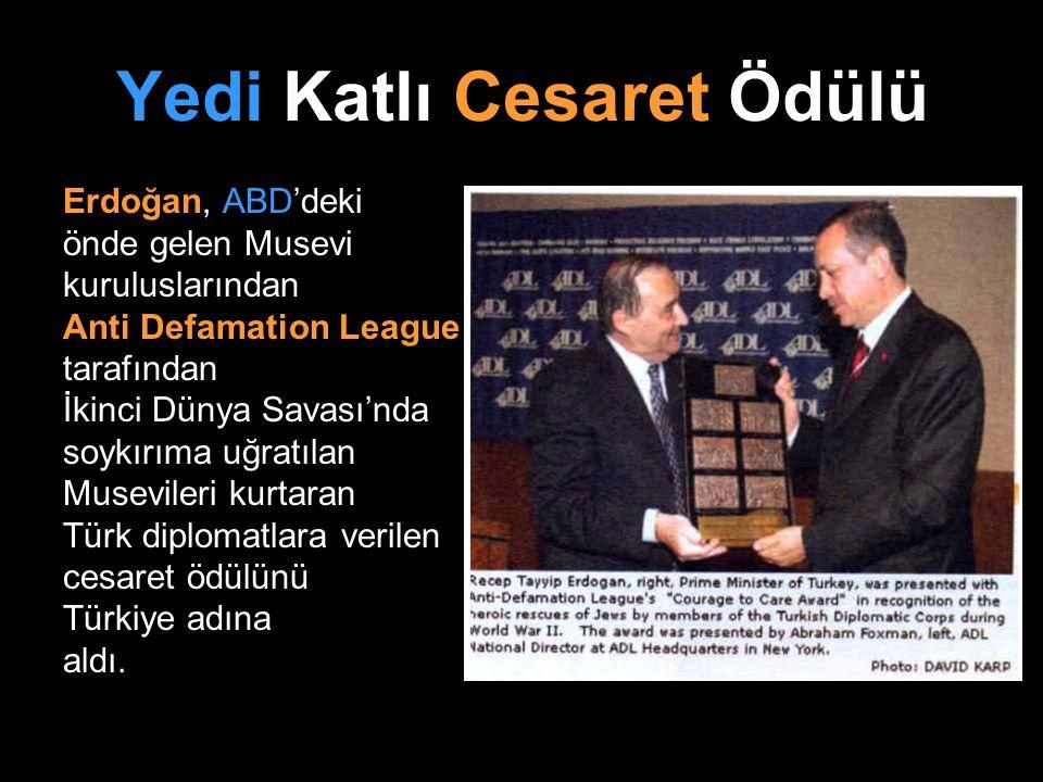 Yedi Katlı Cesaret Ödülü Erdoğan, ABD'deki önde gelen Musevi kuruluslarından Anti Defamation League tarafından İkinci Dünya Savası'nda soykırıma uğrat