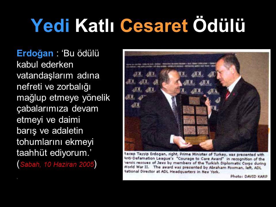 Yedi Katlı Cesaret Ödülü Erdoğan : 'Bu ödülü kabul ederken vatandaşlarım adına nefreti ve zorbalığı mağlup etmeye yönelik çabalarımıza devam etmeyi ve