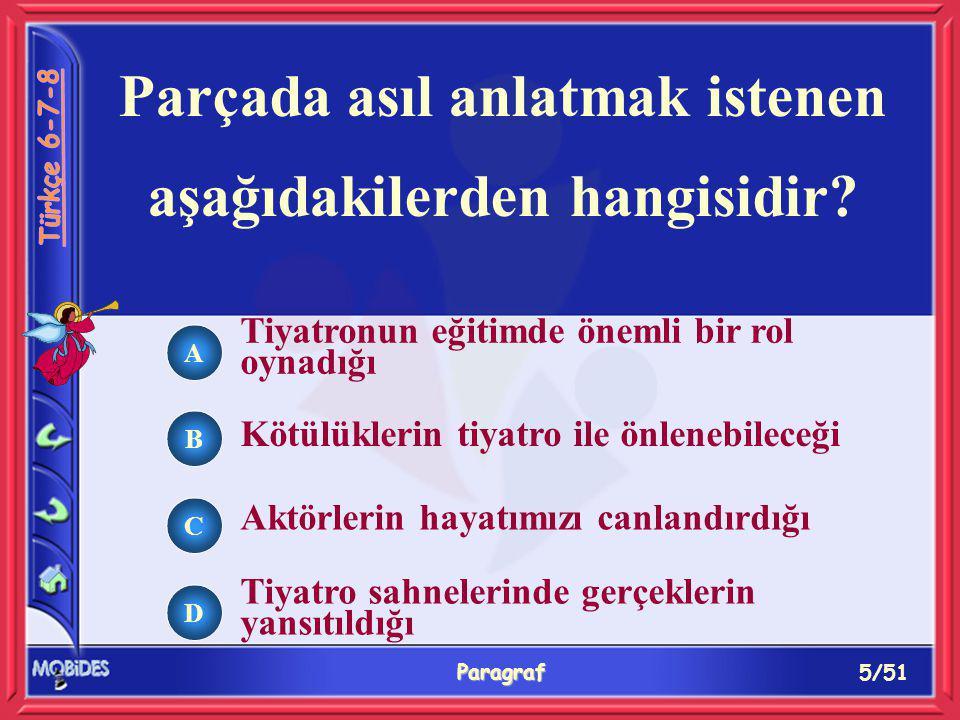 5/51 Paragraf Parçada asıl anlatmak istenen aşağıdakilerden hangisidir.