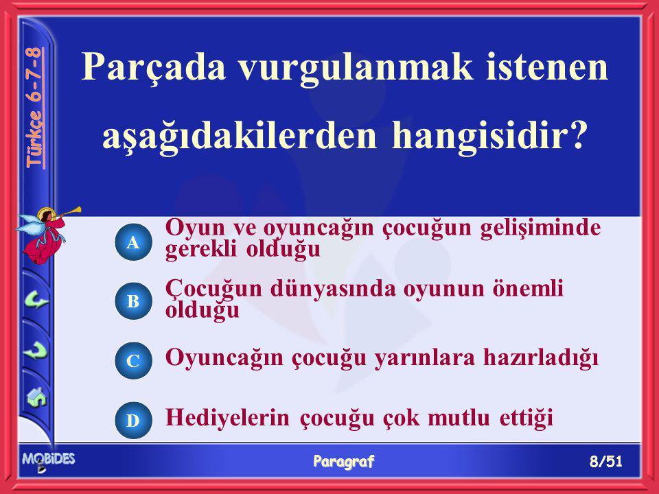 8/51 Paragraf Parçada vurgulanmak istenen aşağıdakilerden hangisidir.