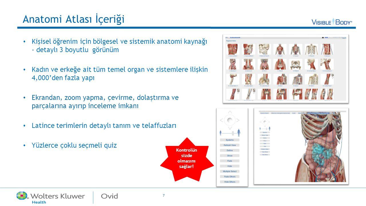 7 Anatomi Atlası İçeriği Kişisel öğrenim için bölgesel ve sistemik anatomi kaynağı - detaylı 3 boyutlu görünüm Kadın ve erkeğe ait tüm temel organ ve