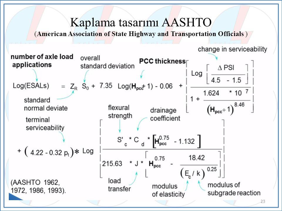 Kaplama tasarımı AASHTO (American Association of State Highway and Transportation Officials ) 23