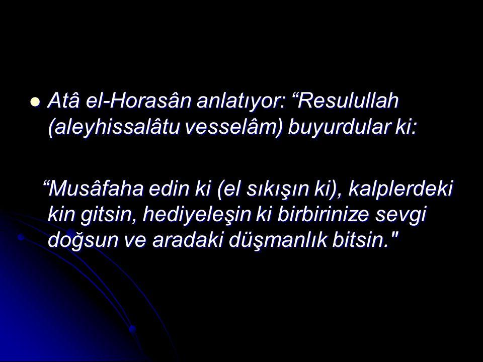 """Atâ el-Horasân anlatıyor: """"Resulullah (aleyhissalâtu vesselâm) buyurdular ki: Atâ el-Horasân anlatıyor: """"Resulullah (aleyhissalâtu vesselâm) buyurdula"""