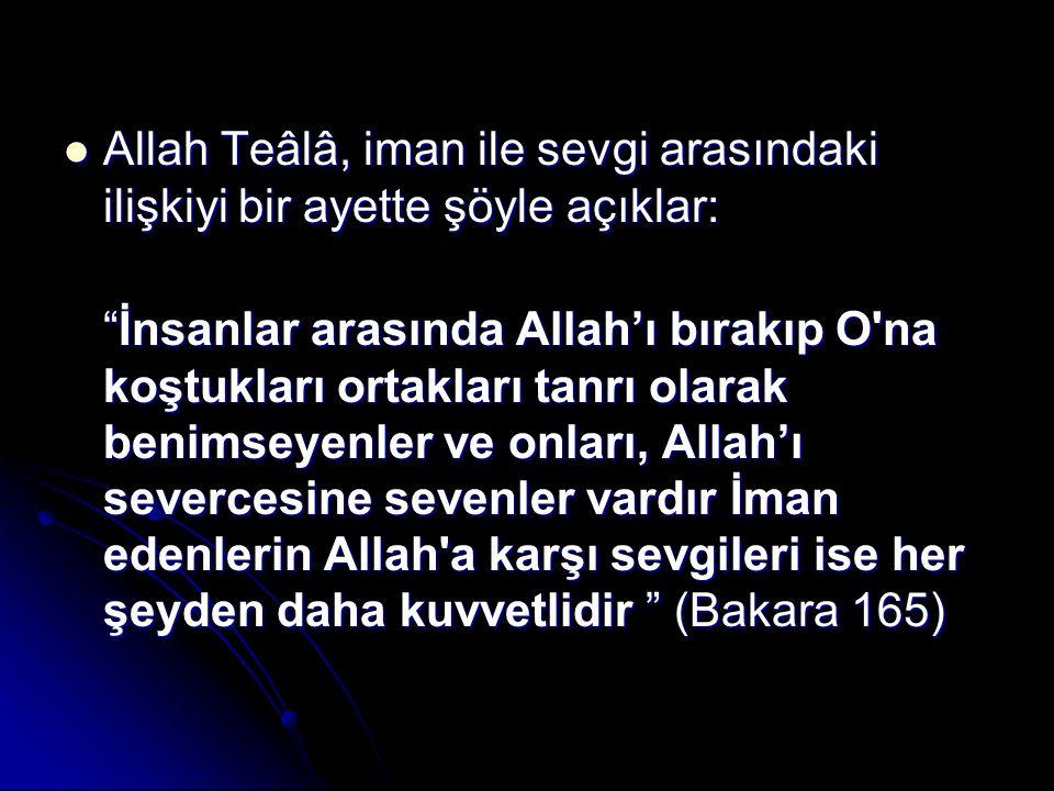 """Allah Teâlâ, iman ile sevgi arasındaki ilişkiyi bir ayette şöyle açıklar: Allah Teâlâ, iman ile sevgi arasındaki ilişkiyi bir ayette şöyle açıklar: """"İ"""
