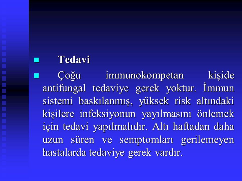 Tedavi Tedavi Çoğu immunokompetan kişide antifungal tedaviye gerek yoktur. İmmun sistemi baskılanmış, yüksek risk altındaki kişilere infeksiyonun yayı