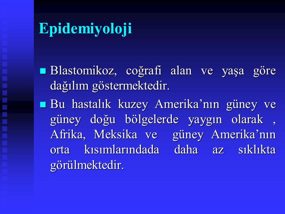 Epidemiyoloji Blastomikoz, coğrafi alan ve yaşa göre dağılım göstermektedir. Blastomikoz, coğrafi alan ve yaşa göre dağılım göstermektedir. Bu hastalı
