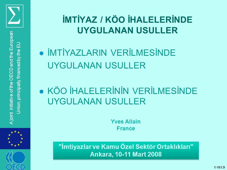 © OECD A joint initiative of the OECD and the European Union, principally financed by the EU İKİNCİ ANA GEREKLİLİK : İHALE USULÜNÜN TARAFSIZLIĞI l DİYALOĞUN TAMAMLANDIĞINI AÇIKLADIKTAN SONRA, İDARE, ADAYLARDAN SON TEKLİFLERİNİ VERMELERİNİ İSTER l İDARE, İSTEKLİLERDEN AÇIKLAMA VEYA KÜÇÜK DÜZELTME YAPMALARINI İSTEYEBİLİR ANCAK BÜYÜK BİR DEĞİŞİKLİK YAPILAMAZ l TEKLİFLER, İHALE İLANINDA BELİRTİLEN KRİTERLER ESAS ALINARAK DEĞERLENDİRİLİR.