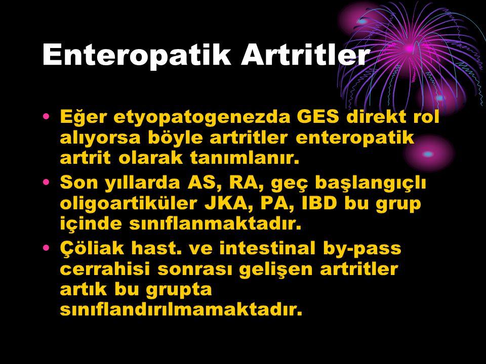 Enteropatik Artritler Eğer etyopatogenezda GES direkt rol alıyorsa böyle artritler enteropatik artrit olarak tanımlanır. Son yıllarda AS, RA, geç başl