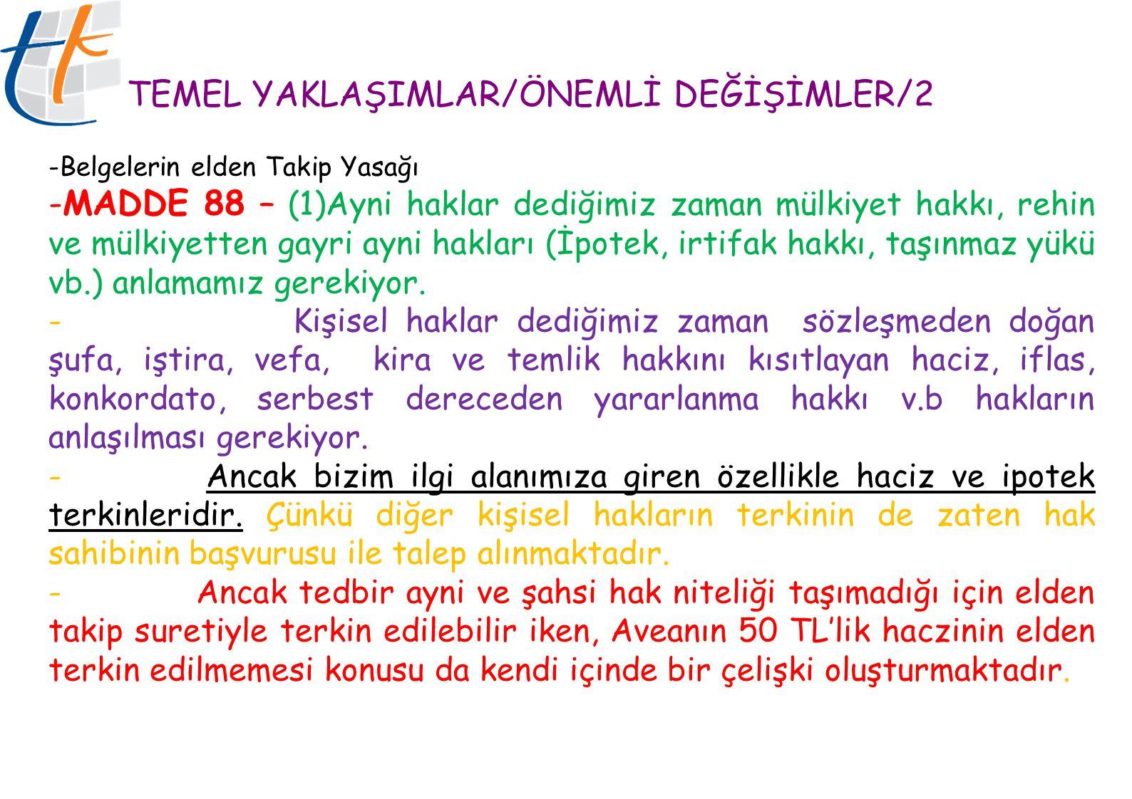 TEMEL YAKLAŞIMLAR/ÖNEMLİ DEĞİŞİMLER/3 Elden Takip Yasağı PTT Genel Müdürlüğü ile yapılan görüşmelerde son aşamaya gelinmiştir.