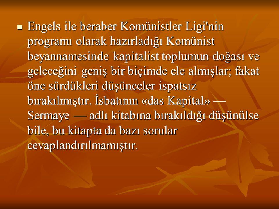 Engels ile beraber Komünistler Ligi'nin programı olarak hazırladığı Komünist beyannamesinde kapitalist toplumun doğası ve geleceğini geniş bir biçimde