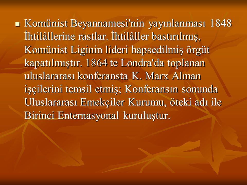 Komünist Beyannamesi'nin yayınlanması 1848 İhtilâllerine rastlar. İhtilâller bastırılmış, Komünist Liginin lideri hapsedilmiş örgüt kapatılmıştır. 18
