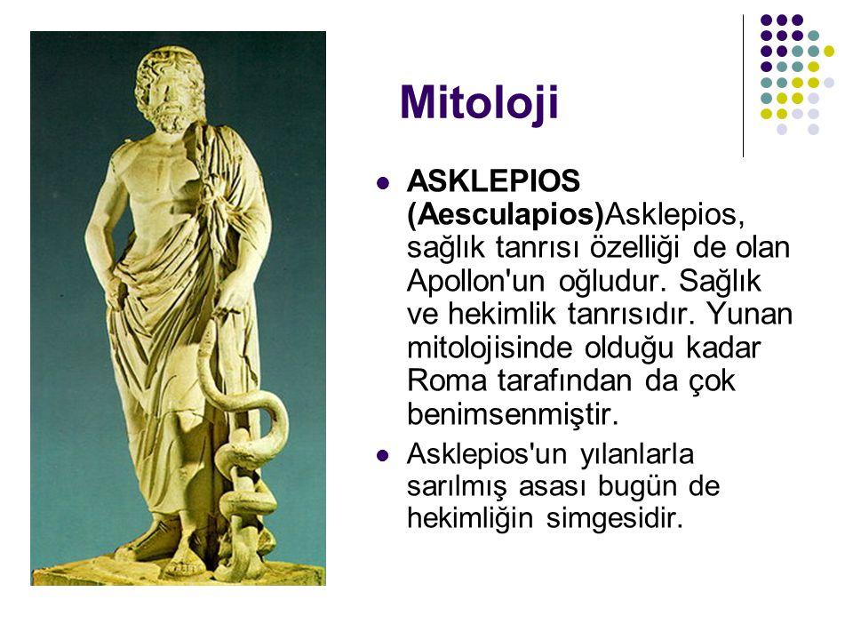 Mitoloji ASKLEPIOS (Aesculapios)Asklepios, sağlık tanrısı özelliği de olan Apollon un oğludur.