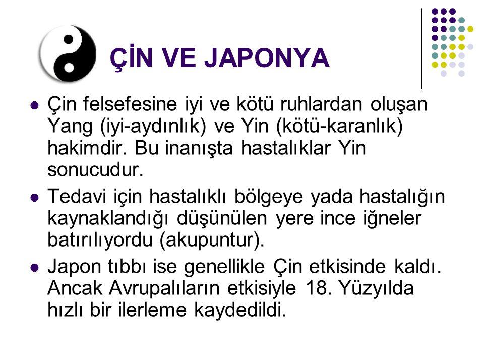 ÇİN VE JAPONYA Çin felsefesine iyi ve kötü ruhlardan oluşan Yang (iyi-aydınlık) ve Yin (kötü-karanlık) hakimdir.