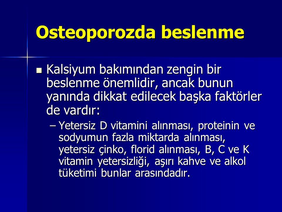 Osteoporozda beslenme Kalsiyum bakımından zengin bir beslenme önemlidir, ancak bunun yanında dikkat edilecek başka faktörler de vardır: Kalsiyum bakım