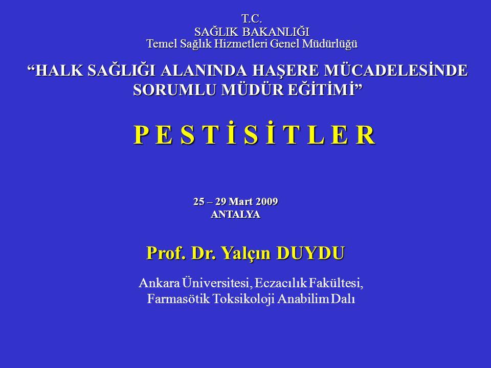 HALK SAĞLIĞI ALANINDA HAŞERE MÜCADELESİNDE SORUMLU MÜDÜR EĞİTİMİ 25 – 29 Mart 2009 ANTALYA Prof.