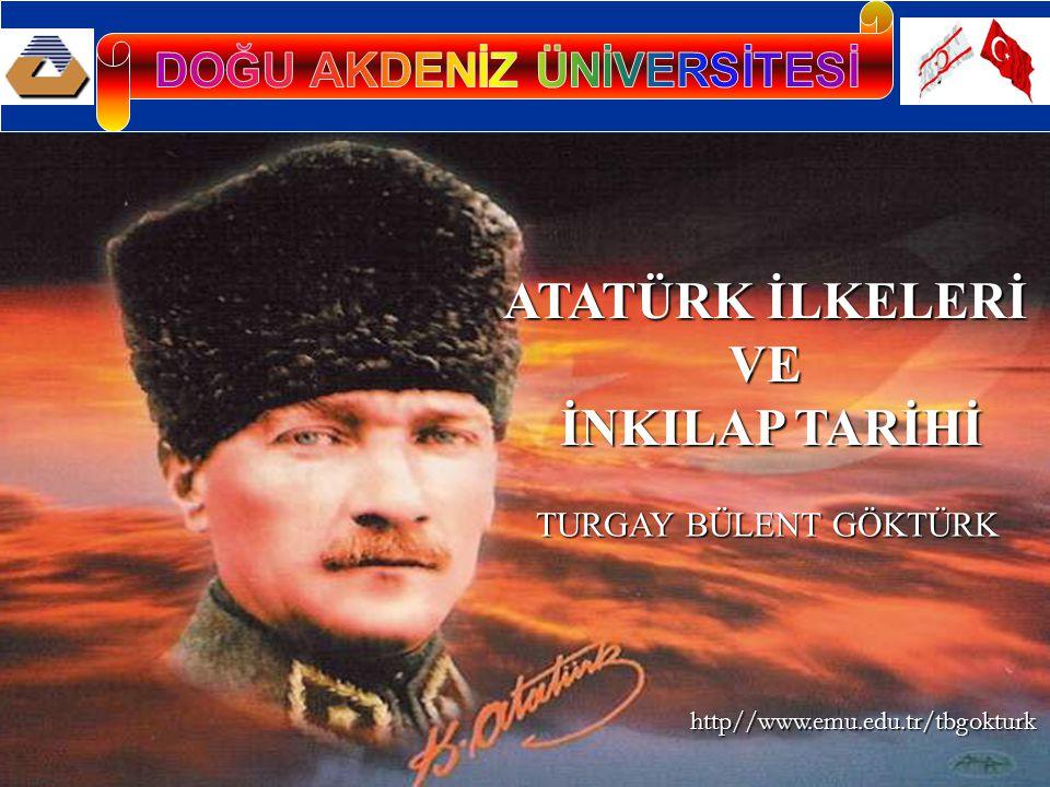 BATI DAKİ GELİŞMELERİN TÜRK İNKILÂBINA ETKİLERİ Türk demokrasisi Fransız ihtilalinin açtığı yolu izlemiştir.
