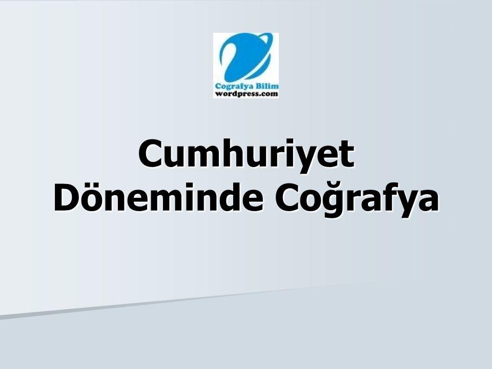 Cumhuriyet Döneminde Coğrafya